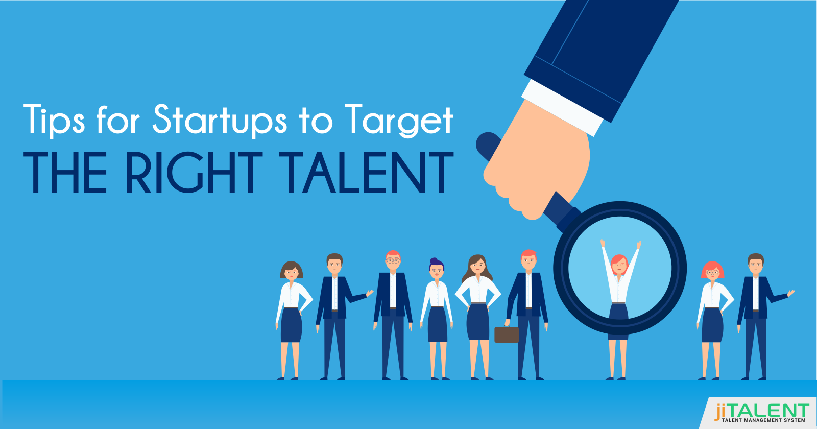 Trending Tips to Hire the Right Talent for Startup Businesses