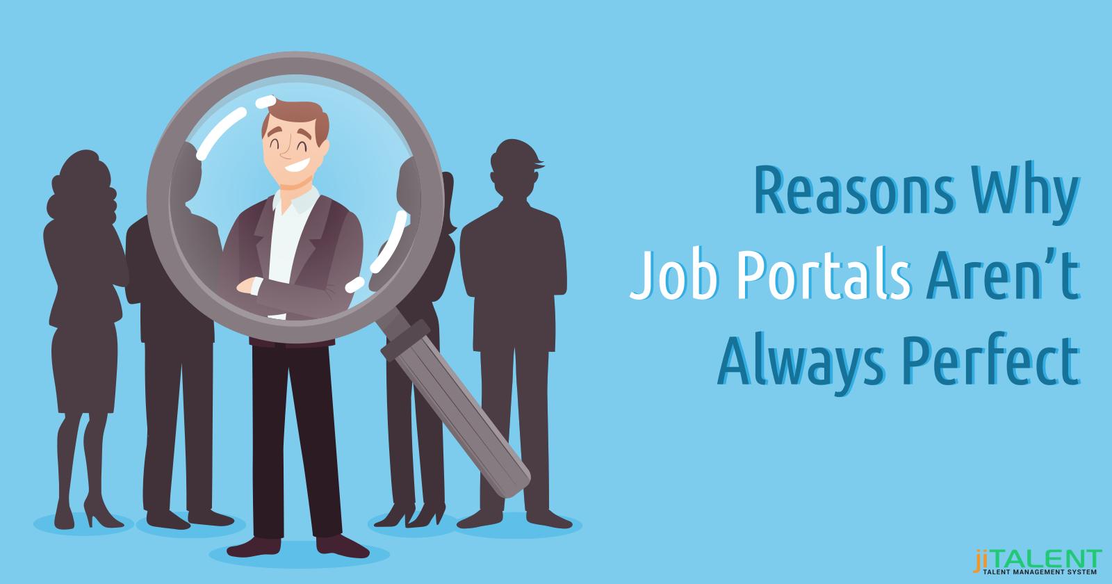 Reasons Why Job Portals Aren't Always Perfect