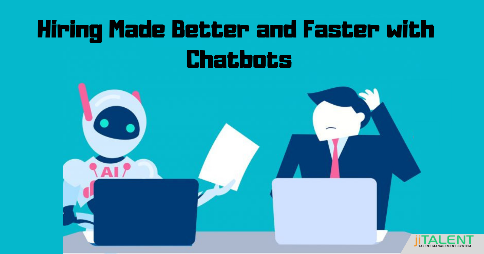 Make Hiring Simpler and Better With Chatbots