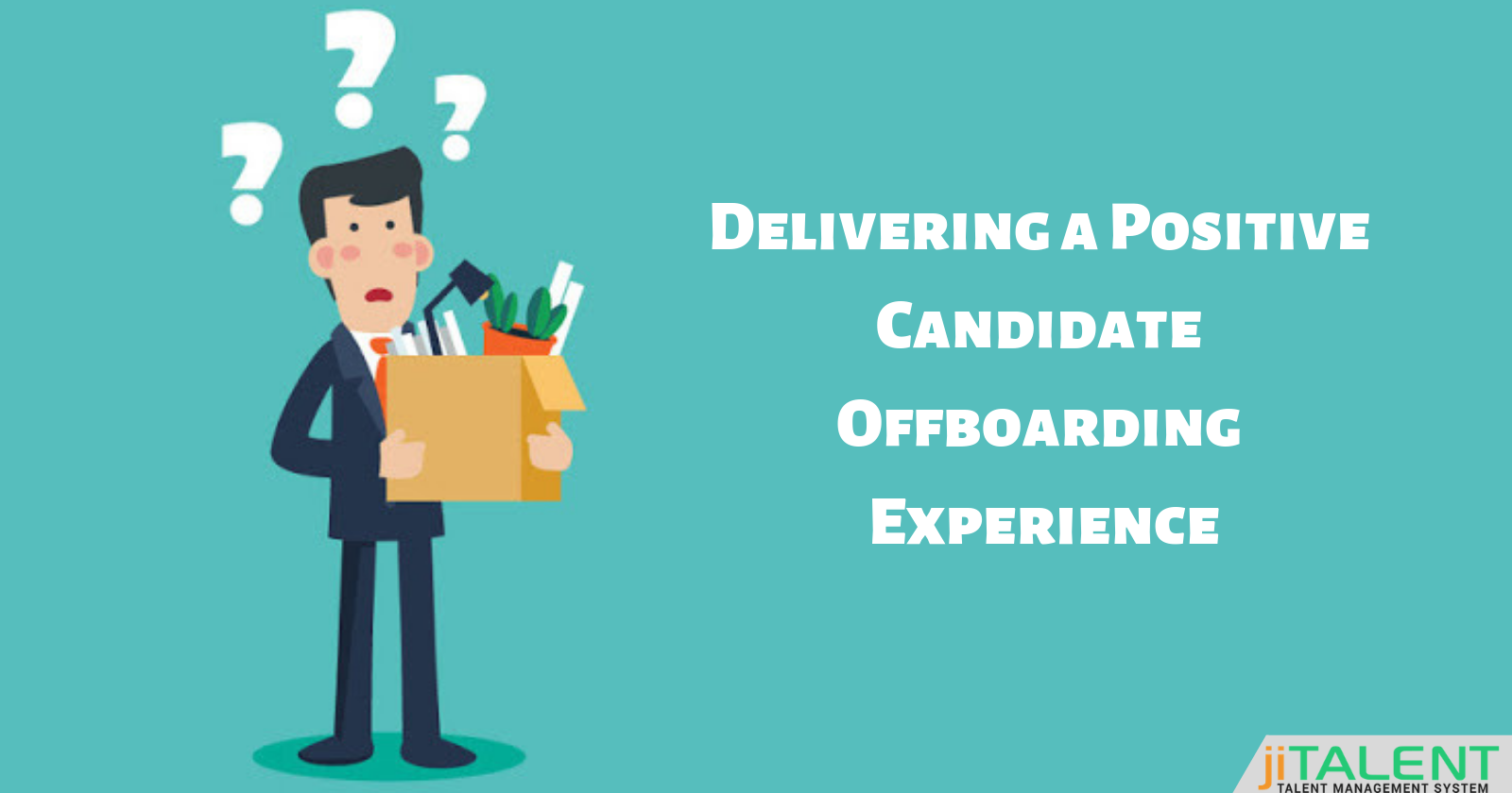Perks of Positive Candidate Offboarding Experience