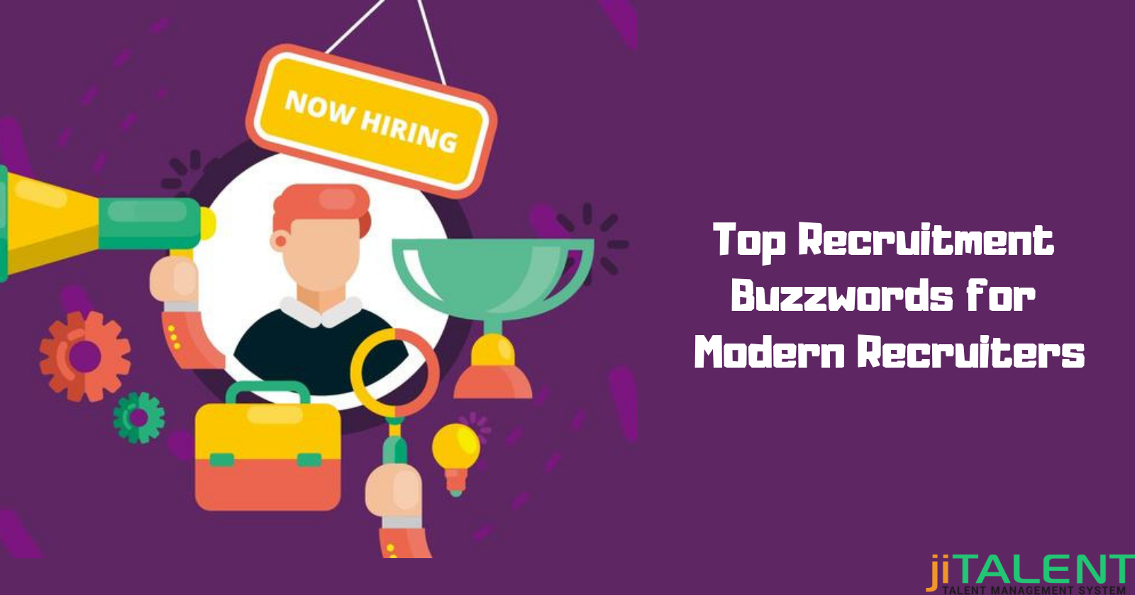 Top Recruitment Buzzwords for Modern Recruiters